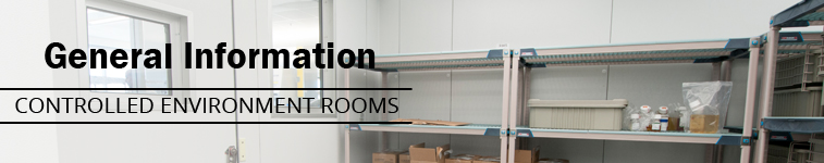 General Information - Controlled Environmental Rooms