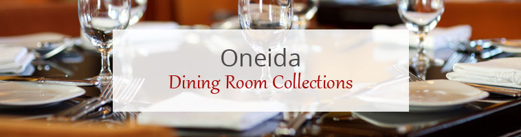 Dining Room Collections: Oneida New York