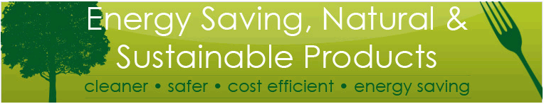Energy Saving, Natural & Sustainable Products